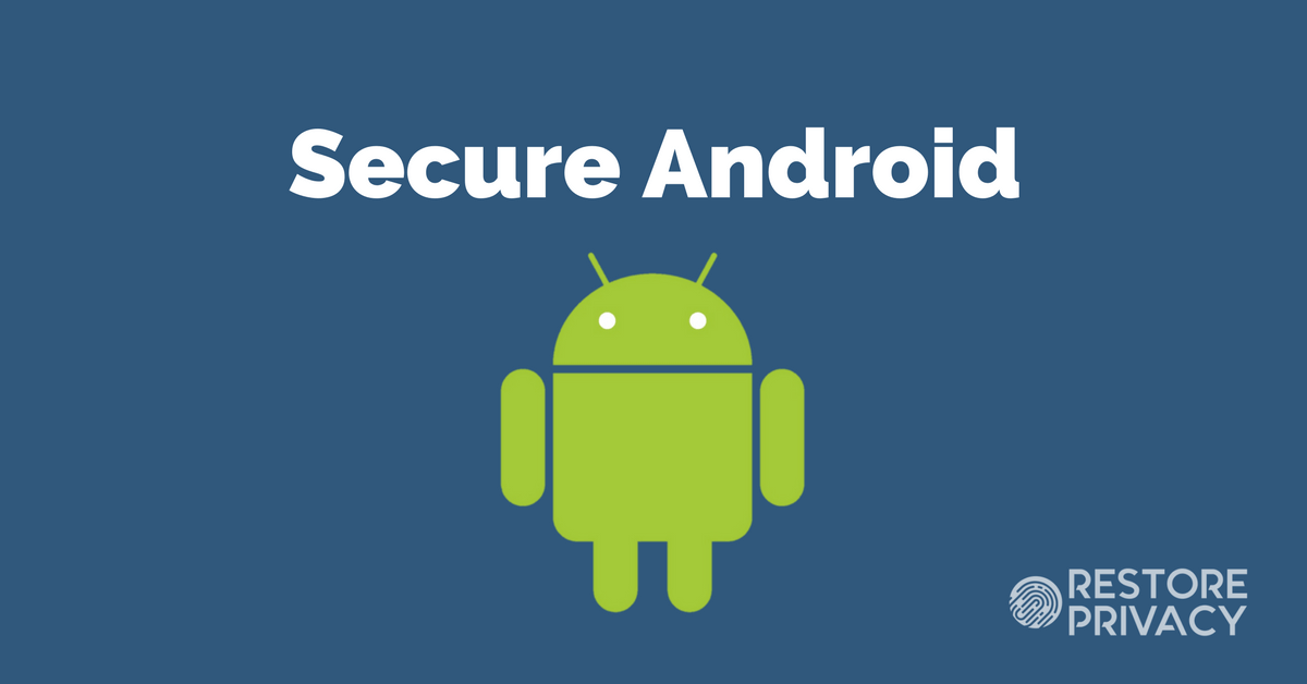 How to Secure Your Android Device | Restore Privacy