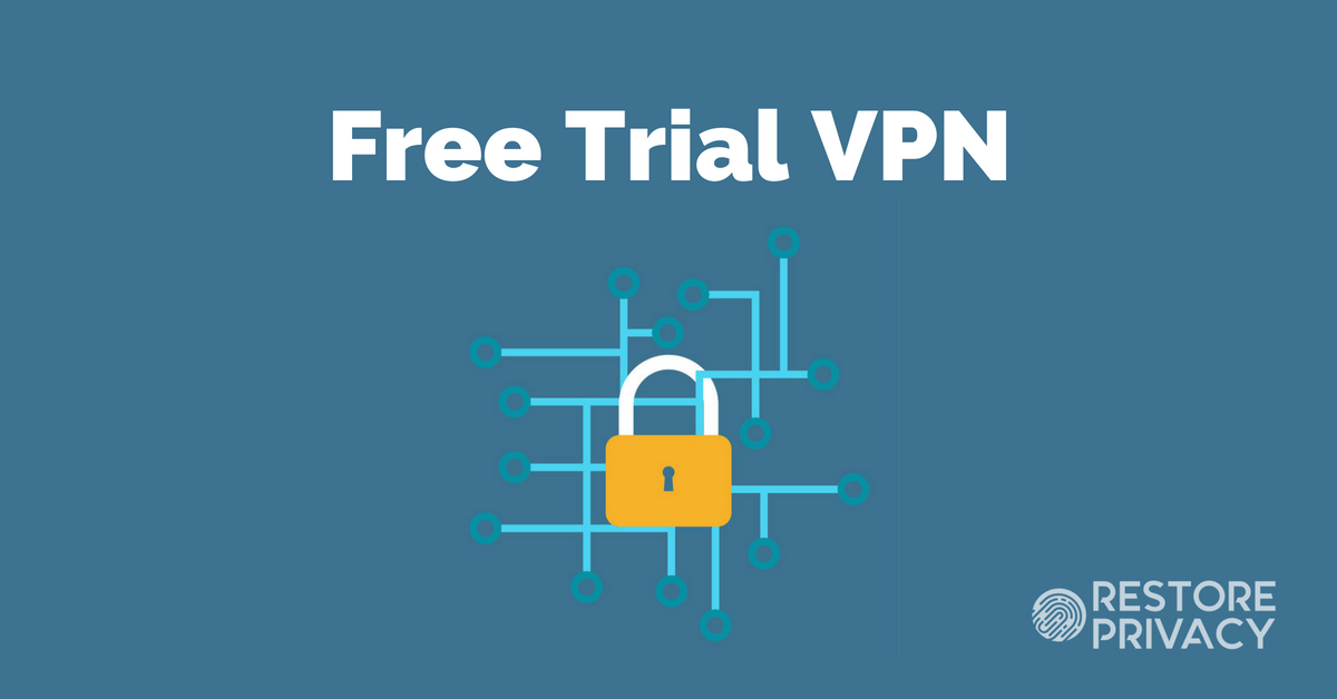 Free Trial VPN: 23 VPNs with a Free Trial (New for 2019)