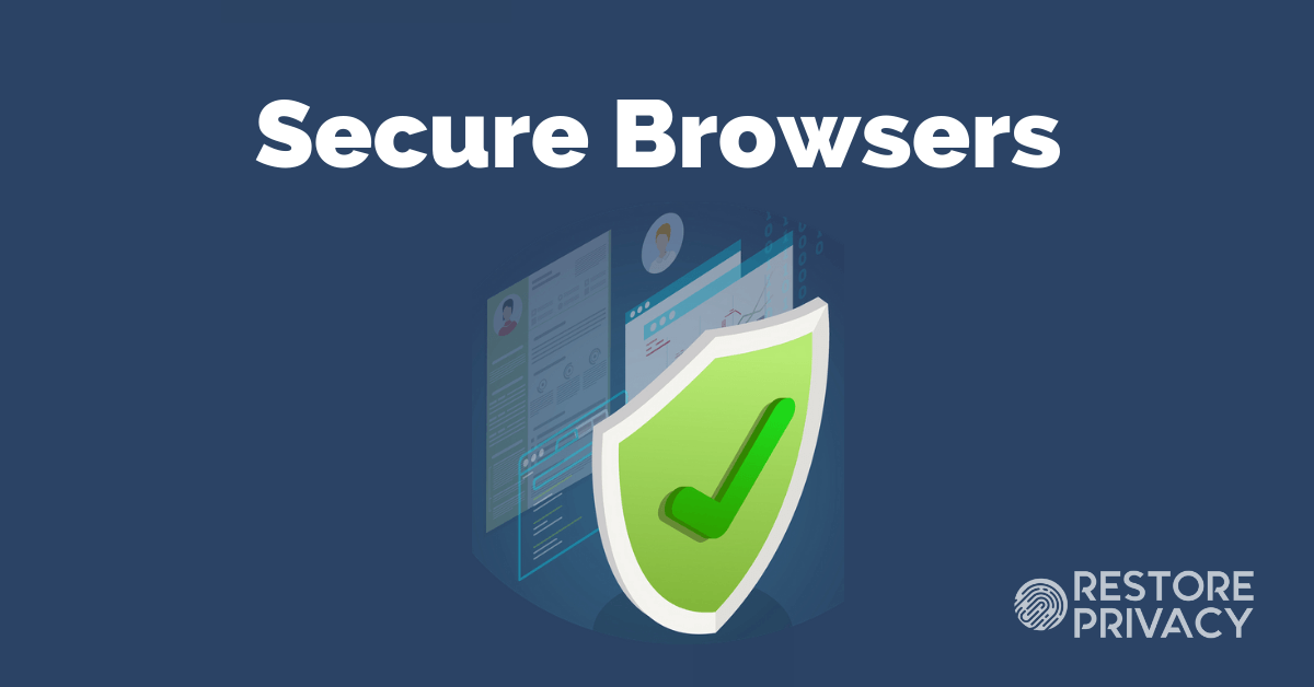 8 Most Secure Browsers to Protect Your Privacy | Restore Privacy