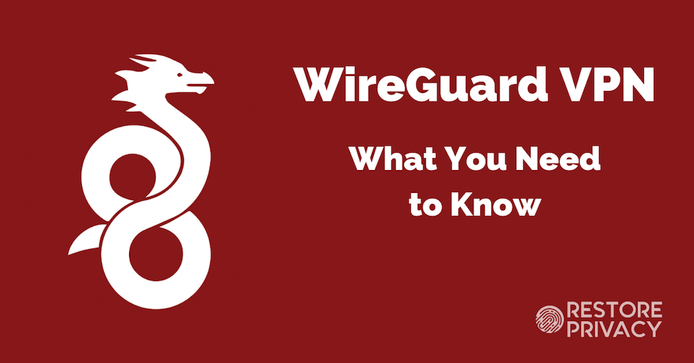 WireGuard VPN: What You Need to Know - NOT (Yet) Recommended
