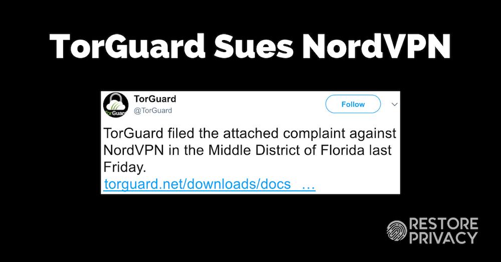 TorGuard VPN Sues NordVPN, Alleges