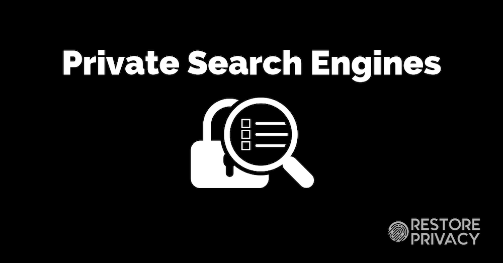 13 Best Private Search Engines for 2019 | Restore Privacy
