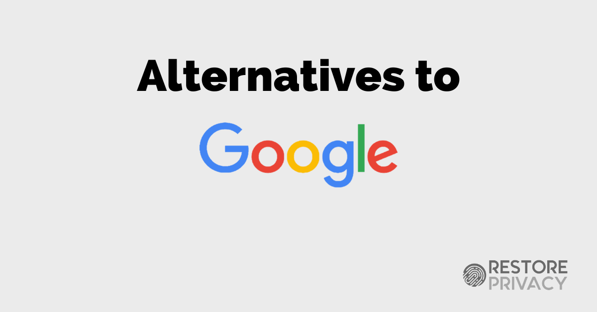 Alternatives To Google Products Complete List For 2020